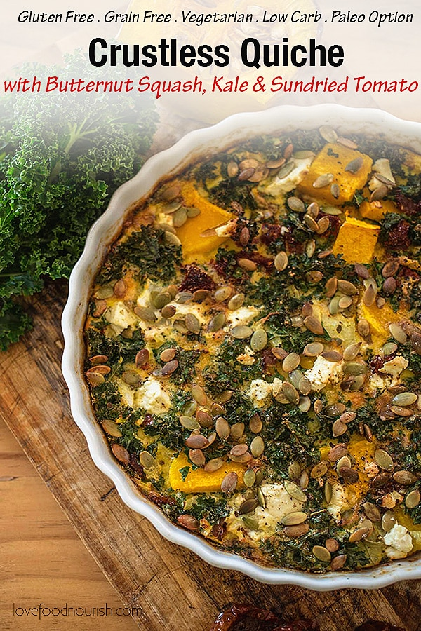 Butternut Squash, Kale & Sundried Tomato Crustless Quiche - This tasty and nutritious grain free quiche is so easy to make, tasty & nutritious it makes perfect lunch or light dinner. This quiche is low carb and has a paleo and whole 30 option. #glutenfree #glutenfreequiche #crustlessquiche #dairyfreequiche #paleo #butternutsquash #butternutsquashquiche #grainfree #grainfreequiche #vegetarianrecipe #vegetarianlunch #glutenfreelunch #winterrecipe #healthyrecipe #quiche #vegetarianquiche