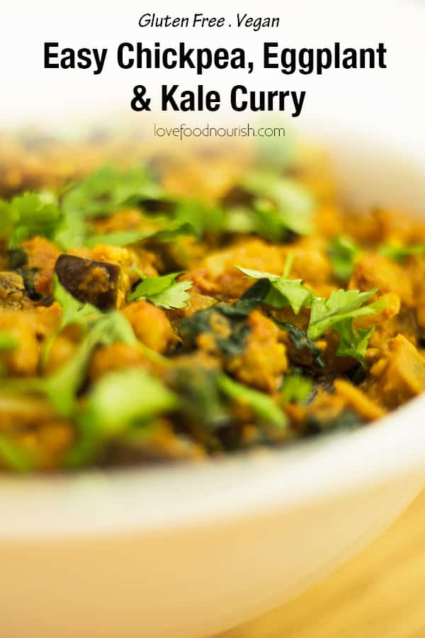 Eggplant and Chickpea Curry - A delicious warming vegan curry with eggplant, chickpeas & kale that has a slightly nutty flavour. Can be made as mild or as spicy as desired to suit the whole family. #glutenfree #dairyfree #vegan #curry #chickpeacurry #eggplantcurry #vegancurry #glutenfreedinner #vegandinner #eggplant #chickpeas #cleaneatingdinner