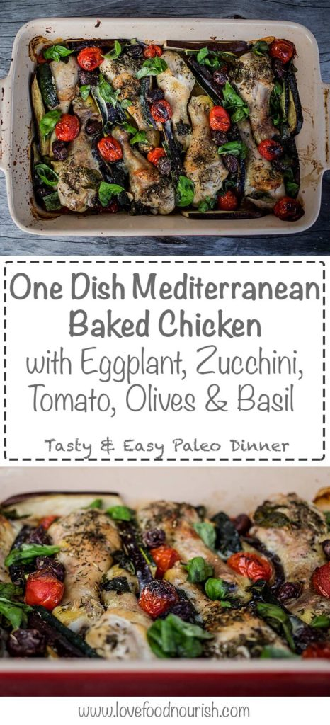 One Dish Mediterranean Baked Chiekn with Egpplant, Zucchini, Tomato, Olives & Basil - A simple but delicious healthy dish that is full of flavour. Paleo, Gluten Free, Dairy Free.