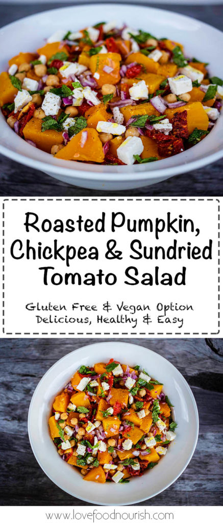 Roasted Pumpkin, Chickpea and Sundried Toamto Salad with Goats Feta - Simple but delicious, a healthy and tasty salad. Gluten Free, Dairy Free & Vegan Option.