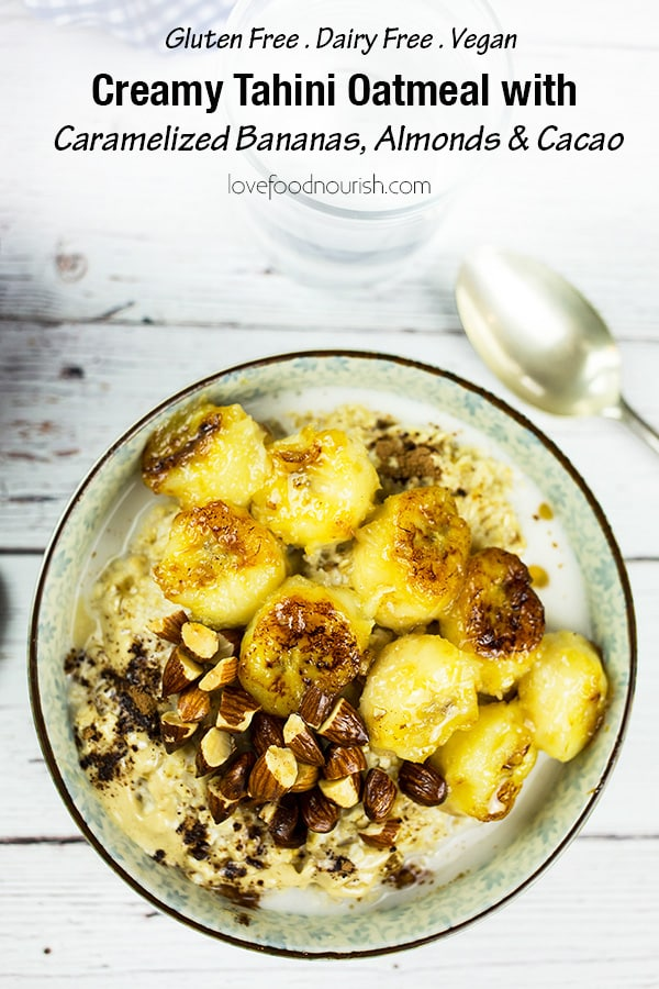 Tahini Oatmeal with Caramelised Bananas, Almonds & Cacao - A nourishing and delicious bowl of oatmeal that will give you a tasty start to the day. You will love this gluten free and vegan breakfast it is somewhere between healthy comfort food and a treat. #glutenfreebreakfast #oatmeal #veganbreakfast #caramelizedbananas #healthybreakfast #cleaneating #glutenfree #vegan