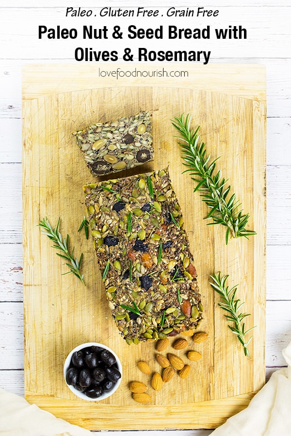 A rustic nut and seed paleo bread with rosemary and olives. So easy to make - gluten, grain and yeast free, nutrient dense and super tasty!#paleobread #paleo #paleosnack #nutandseedbread #glutenfree #glutenfreebread #paleobreakfast #grainfreebread #glutenfreebaking #glutenfreebread