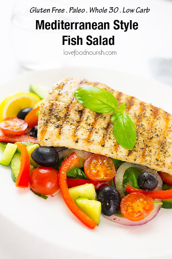 Healthy Fish Salad Mediterranean Style with grilled fish and a tasty greek salad. You will love this low carb healthy paleo dinner. #fishsalad #greeksalad #paleo #whole30 #glutenfree #healthydinner #grilledfish #paleodinner #whole30dinner #seafood