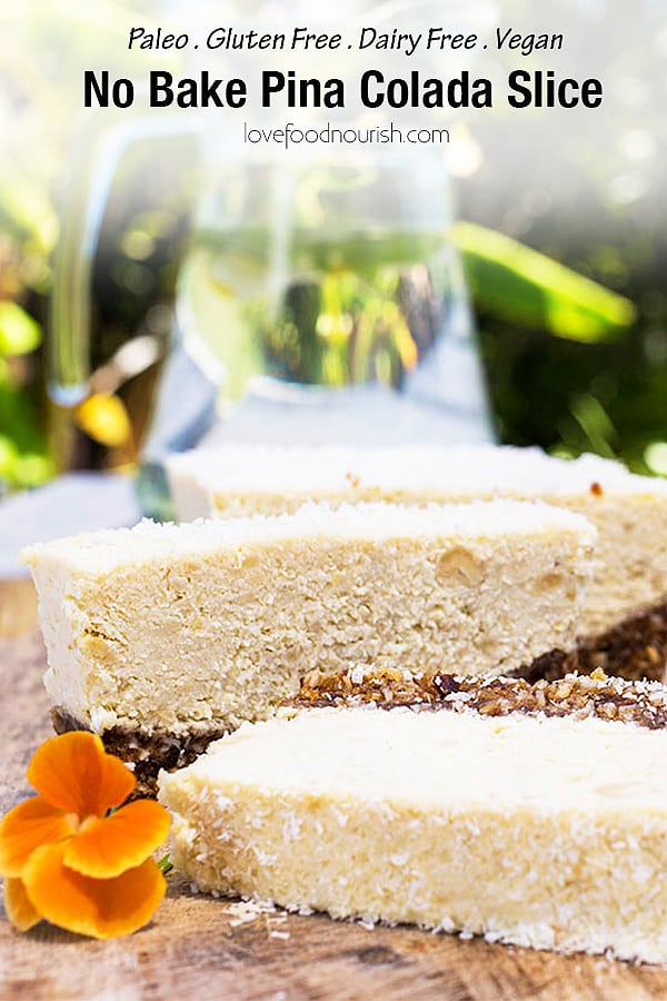 A delicious and easy no bake pina colada slice. This paleo pineapple and coconut slice is the perfect summer treat. If you are looking for an easy gluten free and paleo dessert then this is definitely that!#nobakedessert #paleodessert #glutenfreedessert #vegandessert #pineapplecoconutslice #coconut #coconutslice #rawdessert #summerdessert #pineapple #pineappleslice #paleo