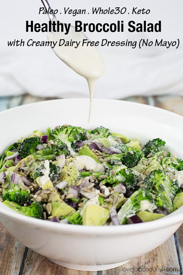 Healthy broccoli salad  - fresh, tasty & crunchy - topped off by a lush creamy dressing. No mayo & dairy free this salad is a healthier version of your traditional broccoli salad but still tastes delicious! This broccoli salad is Paleo, Whole30, Keto & Vegan making it suitable to take as a plate to most occasions. #paleo #paleorecipes #vegan #salad #saladrecipes #veganrecipes #healthyrecipes #lowcarbrecipes #lowcarbideas #broccoli #broccolisalad #ketorecipes #ketosalad