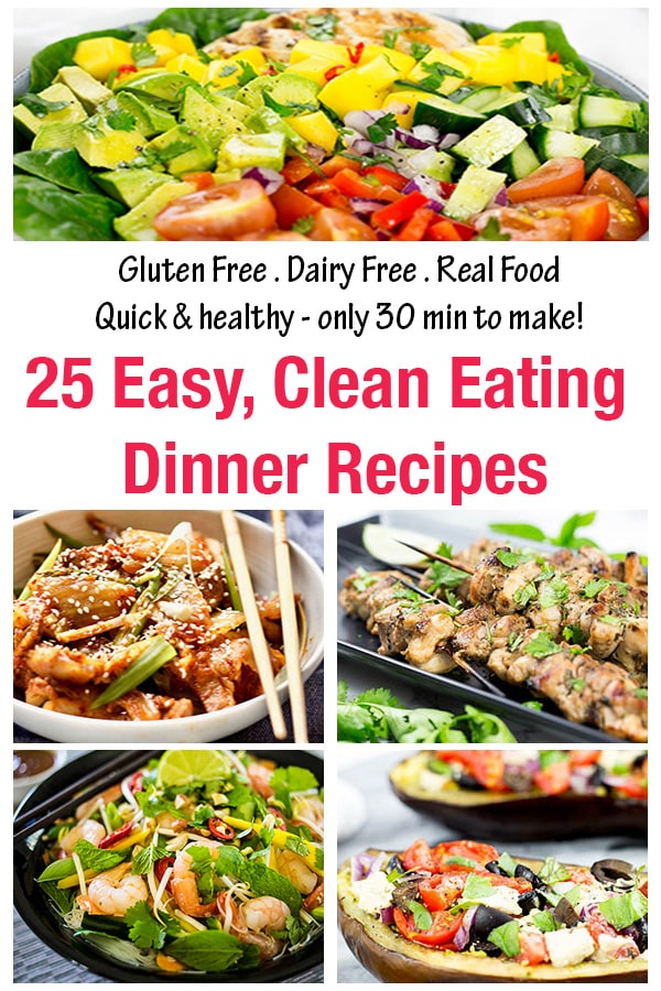25 Easy, Clean Eating Dinner Recipes Pinterest Collage